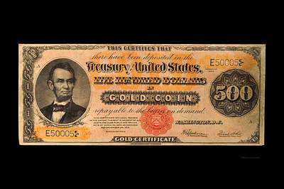 500 Dollar Us Currency Lincoln Gold Certificate Bill Art Print by Thomas Woolworth