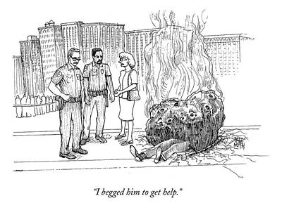 Paul-noth Drawing - I Begged Him To Get Help by Paul Noth
