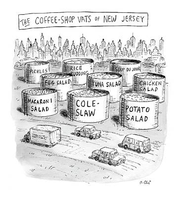 Potato Drawing - The Coffee Shop Vats Of New Jersey by Roz Chast