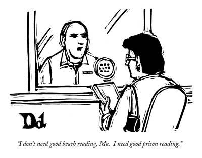 Literature Drawing - I Don't Need Good Beach Reading by Drew Dernavich