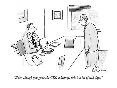 Organ Wall Art - Drawing - Even Though You Gave The Ceo A Kidney by Leo Cullum