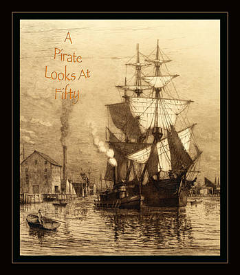 Historic Schooner Photograph - A Pirate Looks At Fifty by John Stephens