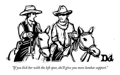 Medical Drawing - If You Kick Her With The Left Spur by Drew Dernavich