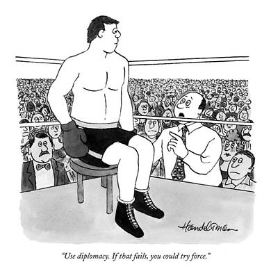 Boxer Drawing - Use Diplomacy. If That Fails by J.B. Handelsman