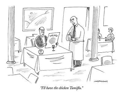 I'll Have The Chicken Tamiflu Art Print by Mick Stevens