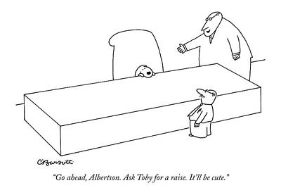 The Boss Drawing - Go Ahead, Albertson. Ask Toby For A Raise. It'll by Charles Barsotti