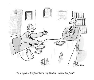Law Drawing - 'is It Right? ... Is It Fair?' Get A Grip Carlton by Leo Cullum