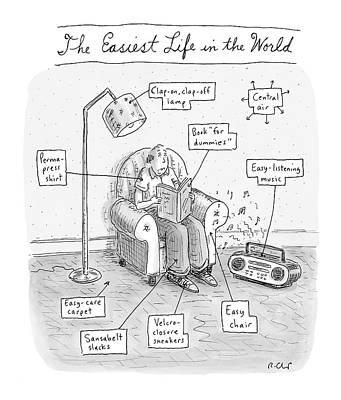 October 3rd Drawing - The Easiest Life In The World by Roz Chast