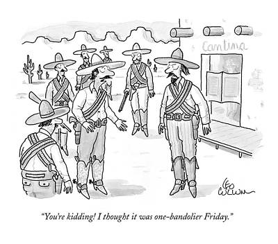 Old West Drawing - You're Kidding! I Thought It Was One-bandolier by Leo Cullum