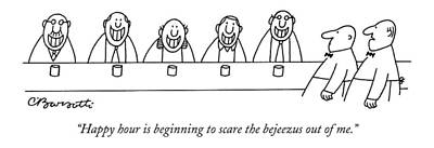 Dine Drawing - Happy Hour Is Beginning To Scare The Bejeezus by Charles Barsotti