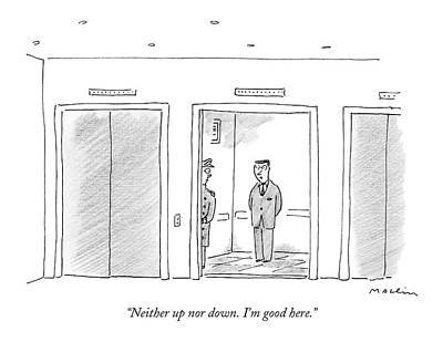 May 2nd Drawing - Neither Up Nor Down. I'm Good Here by Michael Maslin