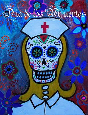 Painting - Dia De Los Muertos Nurse by Pristine Cartera Turkus
