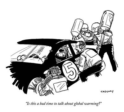 Nascar Drawing - Is This A Bad Time To Talk About Global Warming? by Alex Gregory
