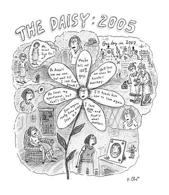 April 25th Drawing - The Daisy: 2005 by Roz Chast