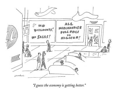 Discount Wall Art - Drawing - I Guess The Economy Is Getting Better by Michael Maslin