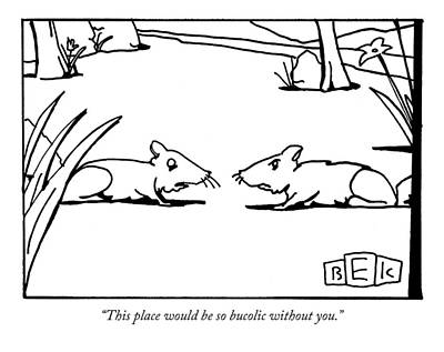 Squirrel Drawing - This Place Would Be So Bucolic Without You by Bruce Eric Kaplan