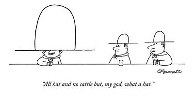 Cowboy Hat Drawing - All Hat And No Cattle But by Charles Barsotti