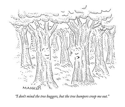 I Don't Mind The Tree Huggers Art Print