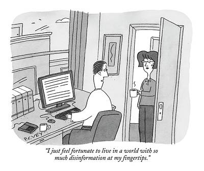 Internet Drawing - I Just Feel Fortunate To Live In A World by Peter C. Vey