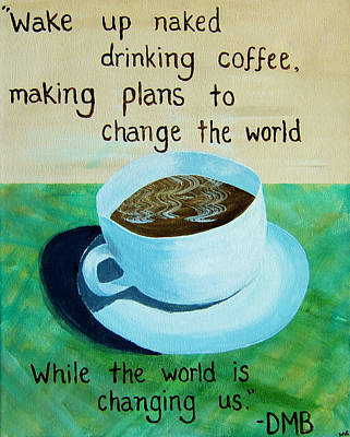 8x10 Dmb Coffee Art Art Print