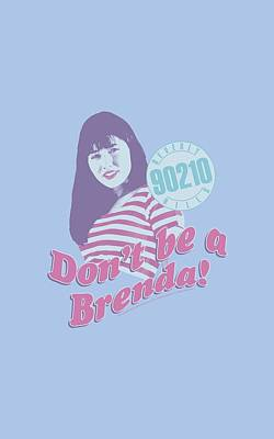 Beverly Hills Digital Art - 90210 - Don't Be A Brenda by Brand A