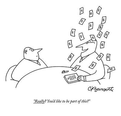 Interview Drawing - Really? You'd Like To Be Part Of This? by Charles Barsotti