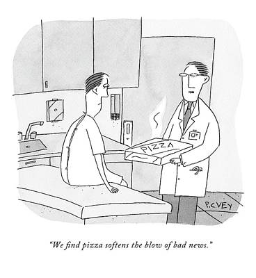 We Find Pizza Softens The Blow Of Bad News Art Print