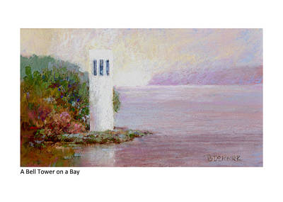 Pastel - A Bell Tower On A Bay by Betsy Derrick