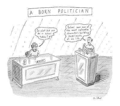 Valuable Drawing - A Born Politician 'so What Did You Do In School by Roz Chast