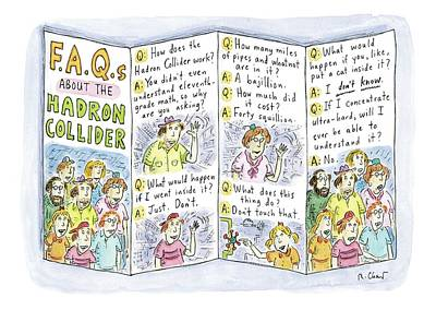 Brochure Drawing - A Brochure About The Hadron Collider Is Unfolded by Roz Chast