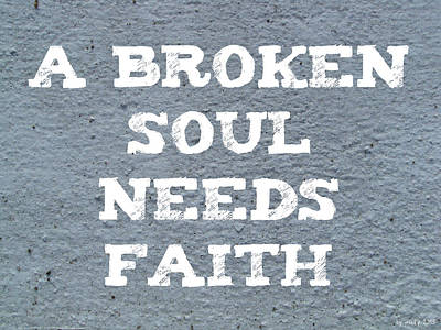 A Broken Soul Needs Faith Original by Sir Josef - Social Critic -  Maha Art