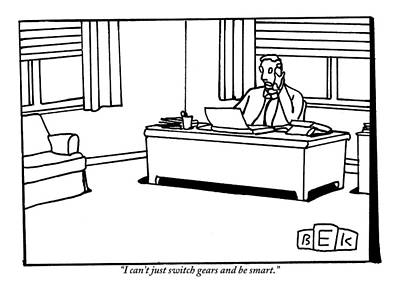 Gear Drawing - A Businessman At His Desk by Bruce Eric Kaplan