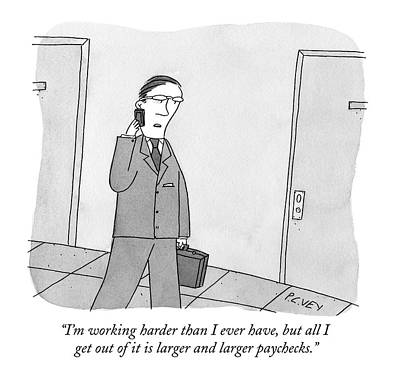 Hard Drawing - A Businessman Walking Down A Hallway Speaks by Peter C. Vey