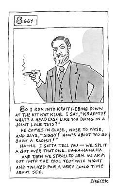 Freud Drawing - A Cartoon Panel Called Siggy Where Sigmund Freud by Jack Ziegler