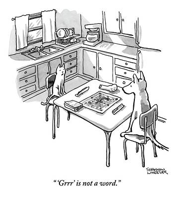 Drawing - A Cat And Dog Play Scrabble In A Kitchen. 'grrr' by Shannon Wheeler