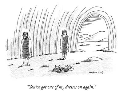 Cave Drawing - A Cave-wife Says To Her Cave-husband by Mick Stevens