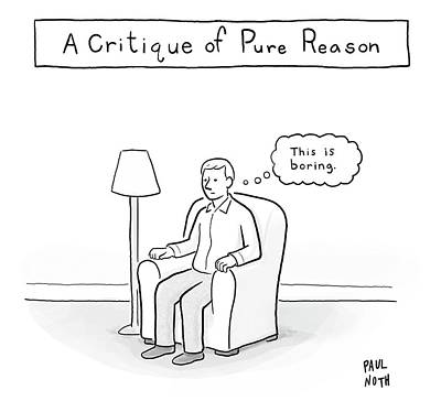 Boredom Drawing - A Critique Of Pure Reason. -- A Man In An by Paul Noth