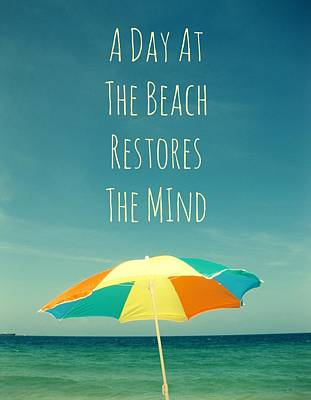 A Day At The Beach Restores The Mind  Art Print by Maya Nagel