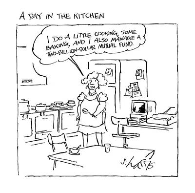 A Day In The Kitchen Art Print by Sidney Harris