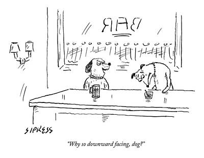Yoga Drawing - A Dog Addresses Another Dog In A Bar by David Sipress