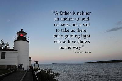 Photograph - A Father Is Lighthouse Quote by Terry DeLuco