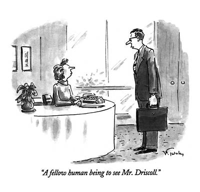 Business Men Drawing - A Fellow Human Being To See Mr. Driscoll by Mike Twohy