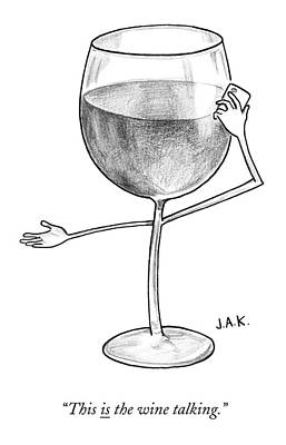 Wine Drawing - A Glass Of Red Wine Speaks On The Phone by Jason Adam Katzenstein