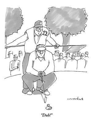 Golf Drawing - A Golf Caddy Looks Over A Kneeling Golfer Who by Michael Crawford