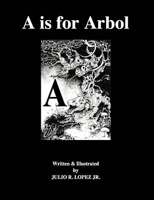A Is For Arbol Original by Julio Lopez