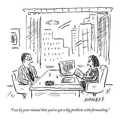 Interview Drawing - A Job Interviewer Says To A Job Applicant by David Sipress