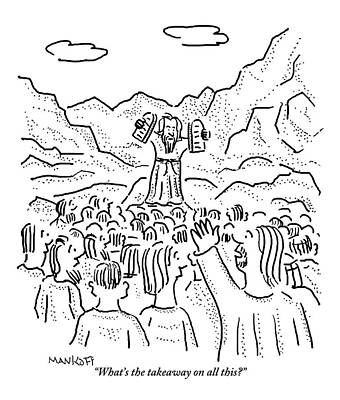 Ten Commandments Drawing - A Large Crowd Stands Around Moses by Robert Mankoff