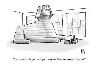 Interview Drawing - A Large Sphinx Sits In Front Of A Desk by Paul Noth