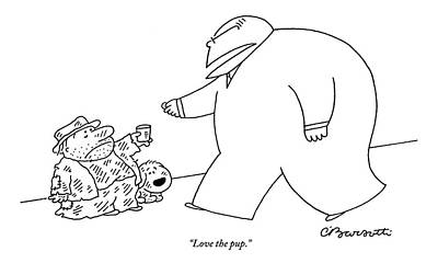Drawing - A Large, Wealthy Businessman Gives Some Change by Charles Barsotti