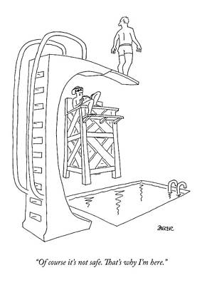 Diving Board Drawing - A Lifeguard At A Pool Says To A Man On A High by Jack Ziegler
